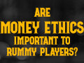 Are_Money_ethics_important_to_rummy_players_thumbnail.jpg