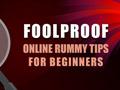 Foolproof Online Rummy Tips for Beginners