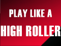 How to Play Like a High Roller