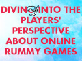 blog-diving-into-the-players-perspective-about-online-rummy-games_thumbnail.jpg