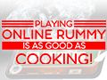 blog-playing_online_rummy_is_as_good_as_cooking-thumbnail.jpg