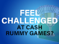 blog-what_should_you_do_when_you_feel_challenged_at_cash_rummy_games-thumbnail.jpg