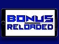 Bonus Reloaded