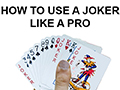 How to use a Joker like a Pro