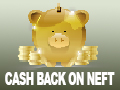 Flat 25% Cash Bonus on NEFT Payments