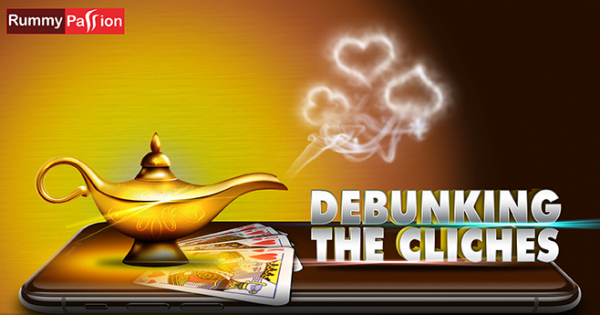 Debunking the Clichés in the Online Rummy Arena!