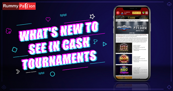 What's New to See in Cash Tournaments at Rummy Passion?