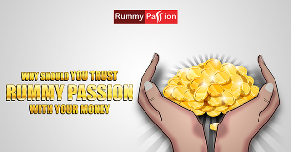 Why You Should Trust Rummy Passion with Your Money