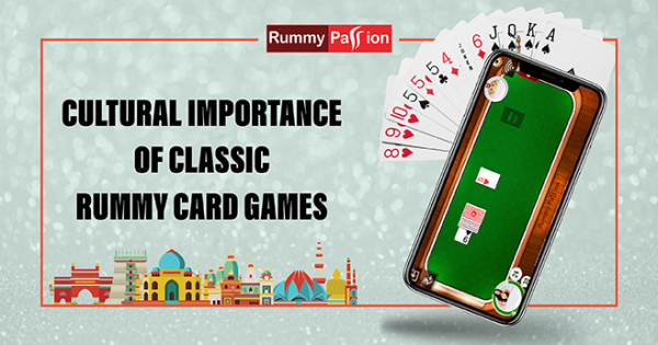 Cultural Importance of Classic Rummy Card Games
