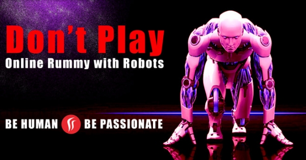 Don't Play Online Rummy with Robots
