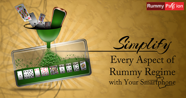 Simplify Every Aspect of Rummy Routine with Your Smartphone!
