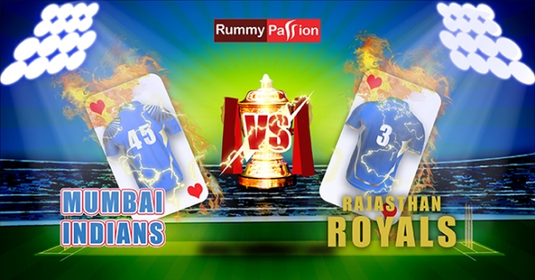 Predict MI Vs RR IPL 2018 Match with Rummy Passion & Win Big Cash