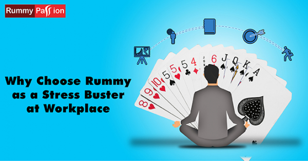 Why Choose Rummy as a Stress Buster at Workplace