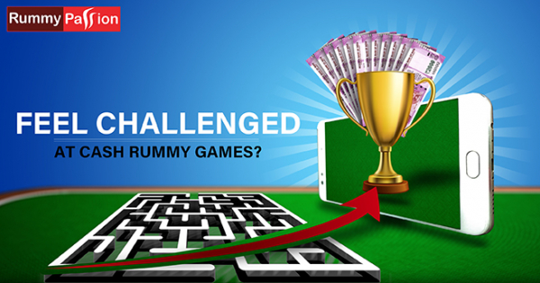 What Should You Do When You Feel Challenged at Cash Rummy Games?