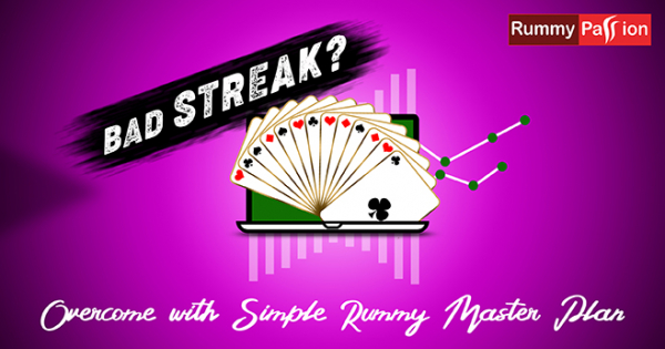 Bad Streak - Overcome with Simple Rummy Master Plan
