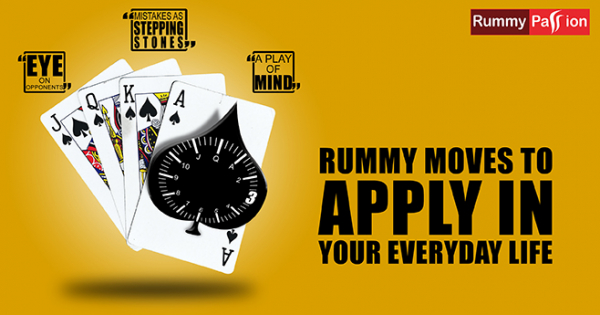 3 Rummy Moves to Apply in Your Everyday Life